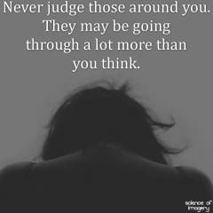 It Is Not Our Place To Judge Others
